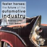 Article: Faster Horses - The Future of the Automotive Industry