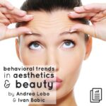 Report: Behavioral Trends in Aesthetics and Beauty