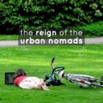 Trend: The Reign of the Urban Nomads
