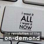 Trend: The Revolution of the On-Demand